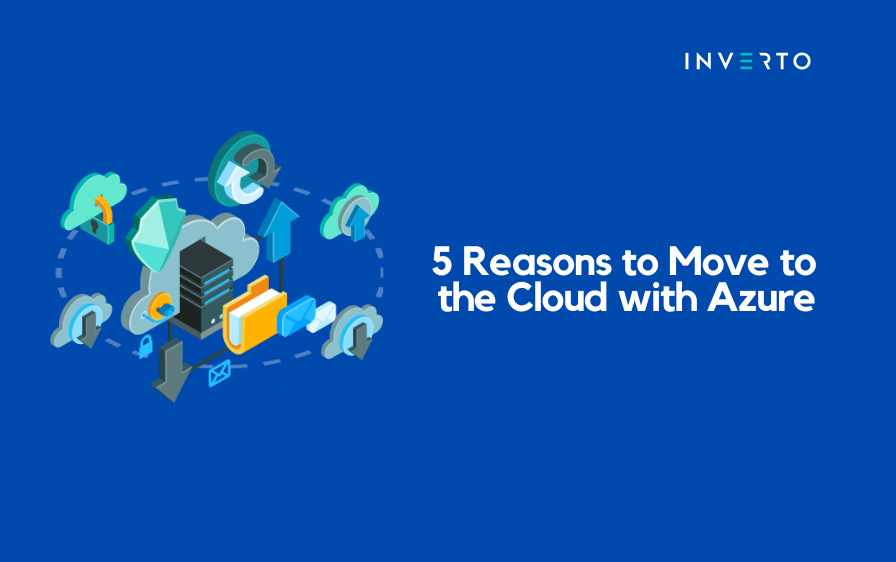 Five reasons to move to the cloud with Azure